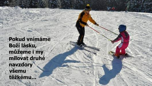 Boží láska nás uschopňuje milovat / instruktor - výuka - lyžování