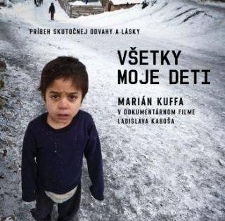 VŠETKY MOJE DETI / VŠECHNY MOJE DĚTI / Marián Kufa v unikátním dokumentárním filmu