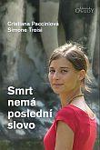 Smrt nemá poslední slovo - příběh Chiara Corbell Petrillo